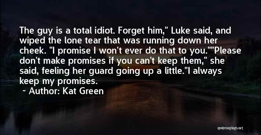 Can't Forget Him Quotes By Kat Green