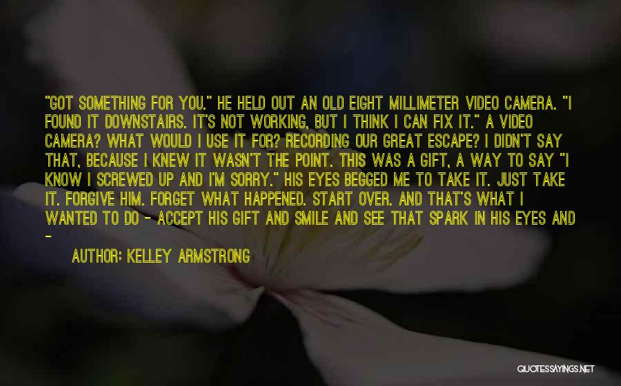 Can't Forget Him Quotes By Kelley Armstrong