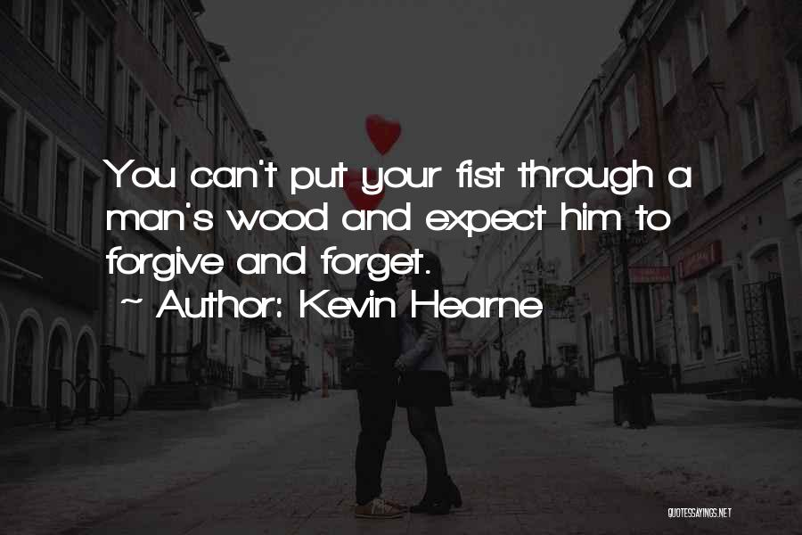 Can't Forget Him Quotes By Kevin Hearne