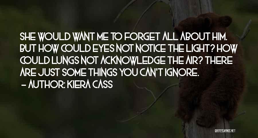 Can't Forget Him Quotes By Kiera Cass