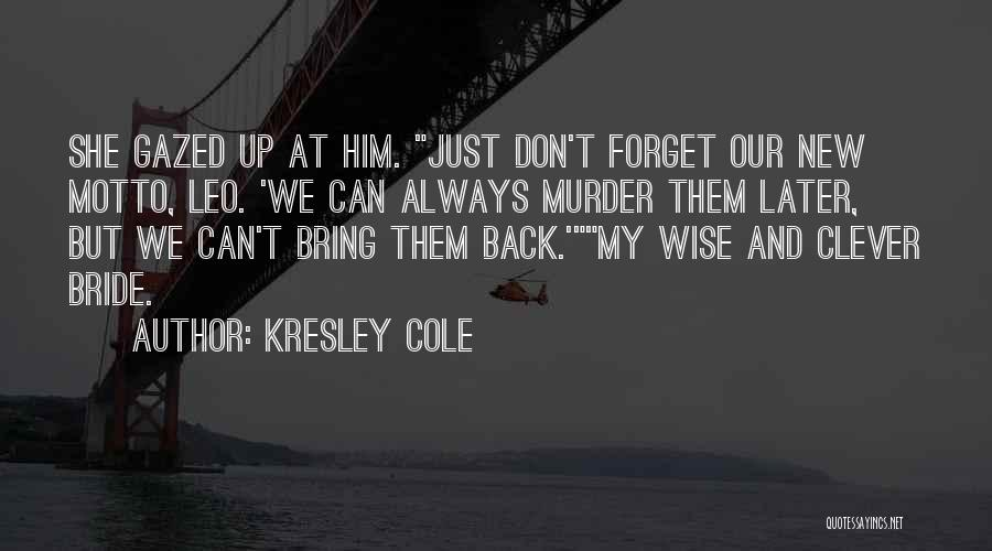 Can't Forget Him Quotes By Kresley Cole