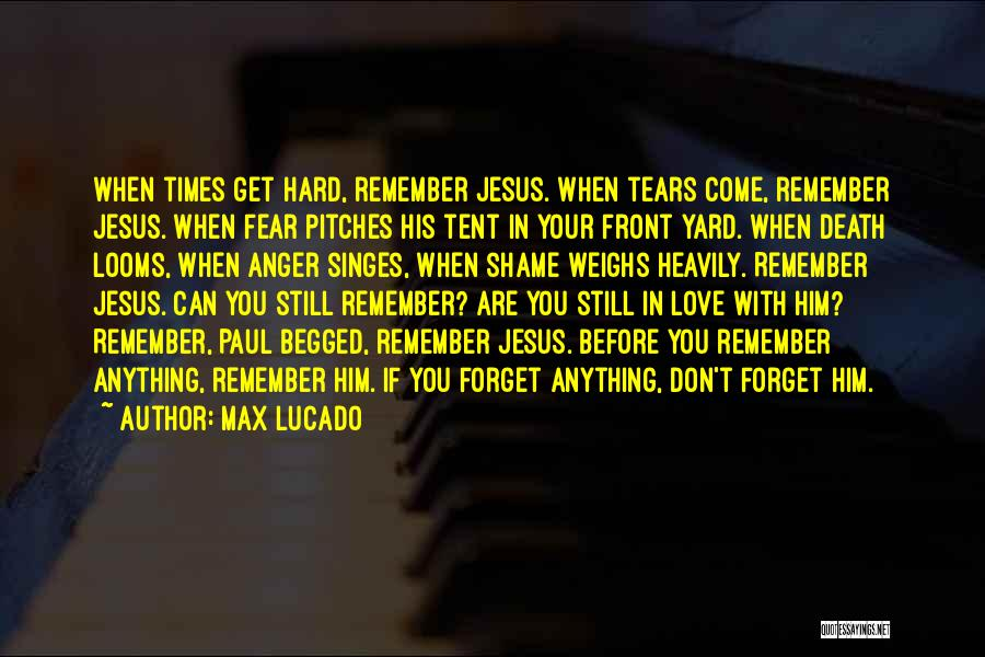 Can't Forget Him Quotes By Max Lucado