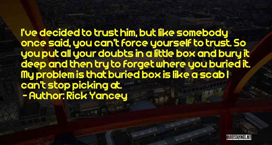 Can't Forget Him Quotes By Rick Yancey