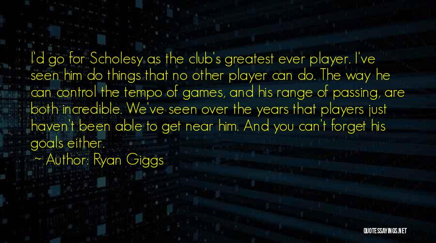 Can't Forget Him Quotes By Ryan Giggs