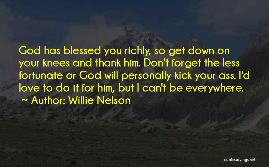 Can't Forget Him Quotes By Willie Nelson