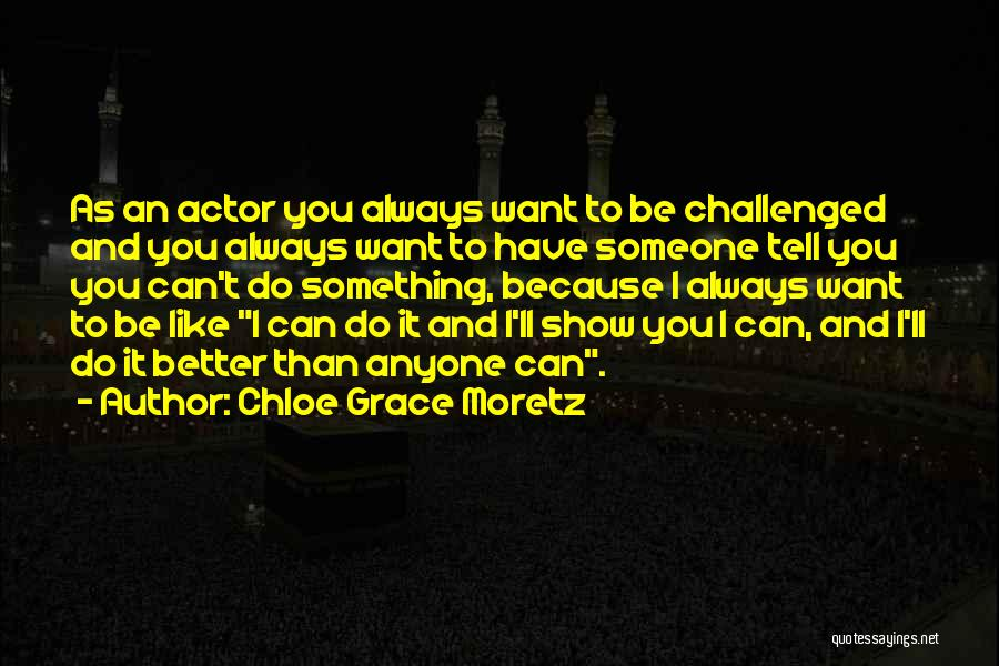 Can't Have Someone You Want Quotes By Chloe Grace Moretz