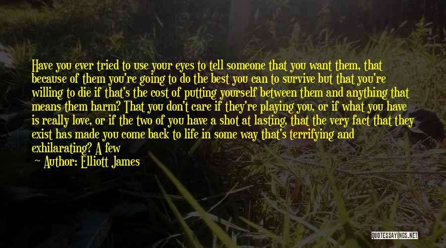 Can't Have Someone You Want Quotes By Elliott James