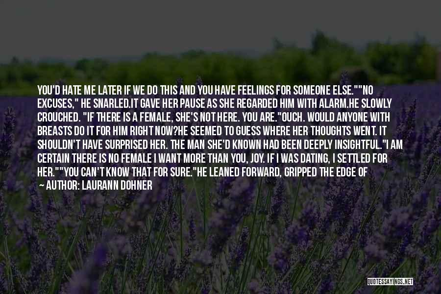 Can't Have Someone You Want Quotes By Laurann Dohner