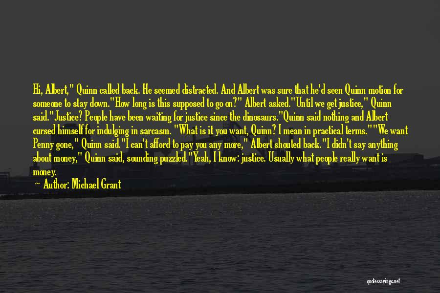 Can't Have Someone You Want Quotes By Michael Grant