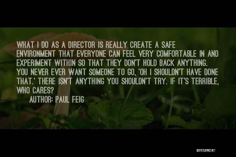 Can't Have Someone You Want Quotes By Paul Feig