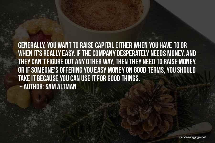 Can't Have Someone You Want Quotes By Sam Altman