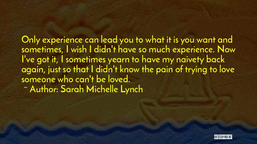Can't Have Someone You Want Quotes By Sarah Michelle Lynch