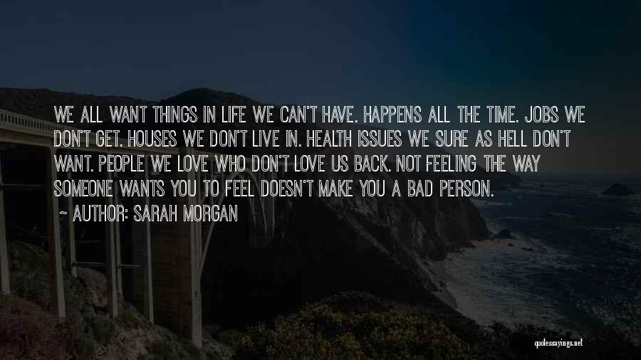 Can't Have Someone You Want Quotes By Sarah Morgan