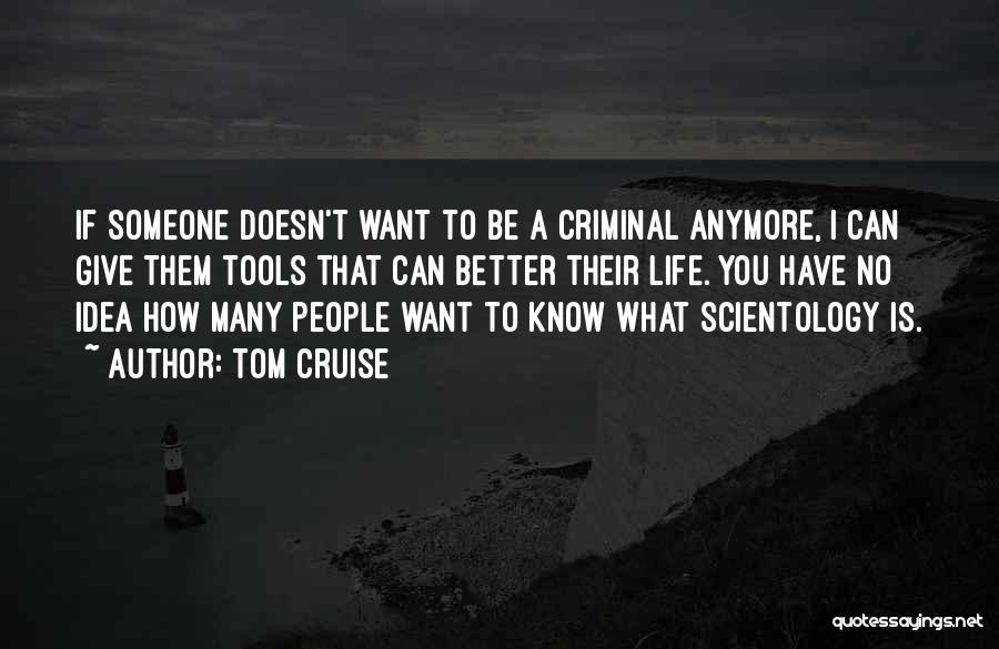 Can't Have Someone You Want Quotes By Tom Cruise