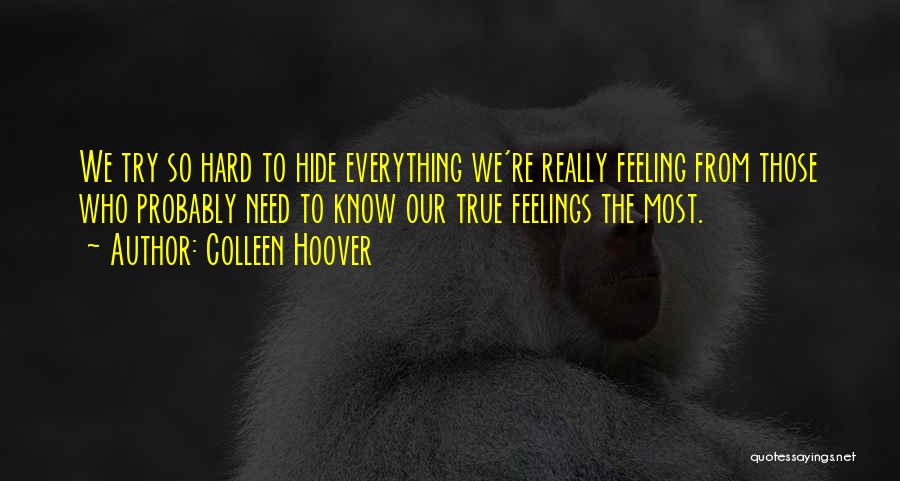 Can't Hide My Feelings Quotes By Colleen Hoover