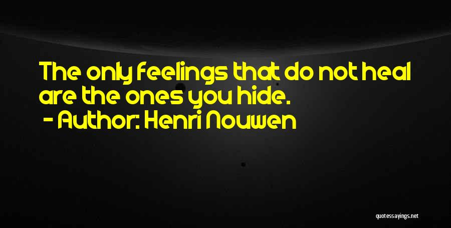 Can't Hide My Feelings Quotes By Henri Nouwen