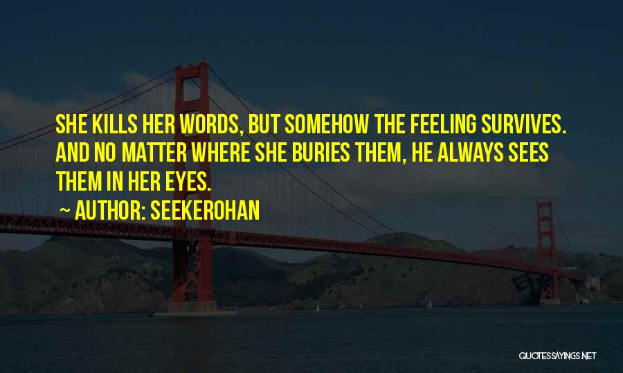 Can't Hide My Feelings Quotes By Seekerohan