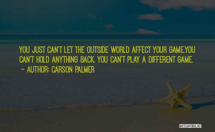 Can't Hold You Back Quotes By Carson Palmer