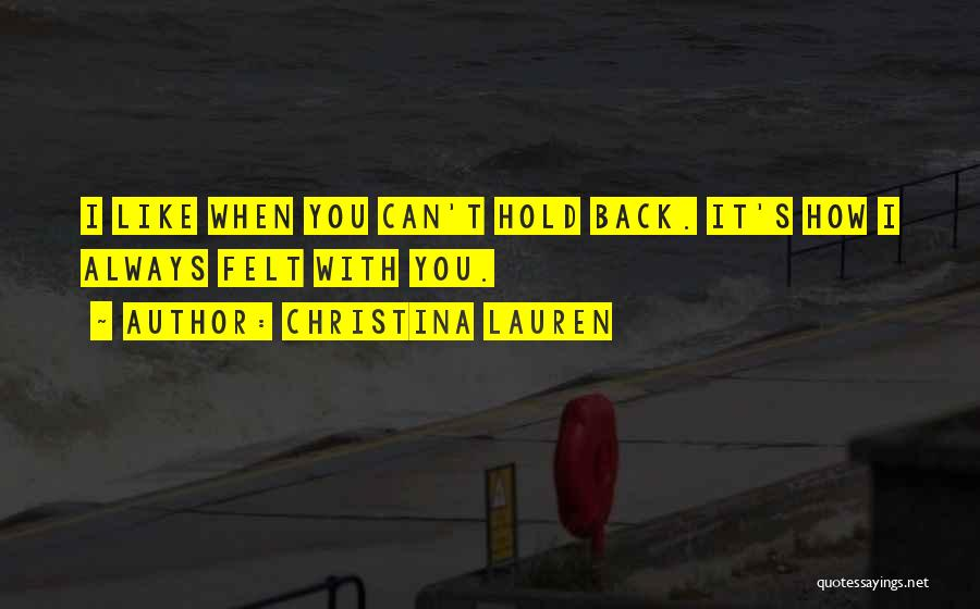 Can't Hold You Back Quotes By Christina Lauren