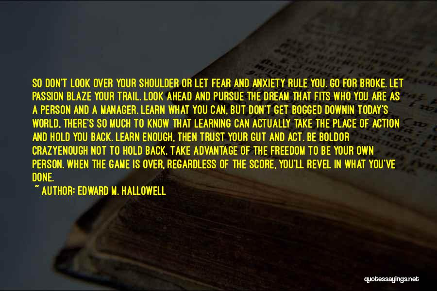 Can't Hold You Back Quotes By Edward M. Hallowell