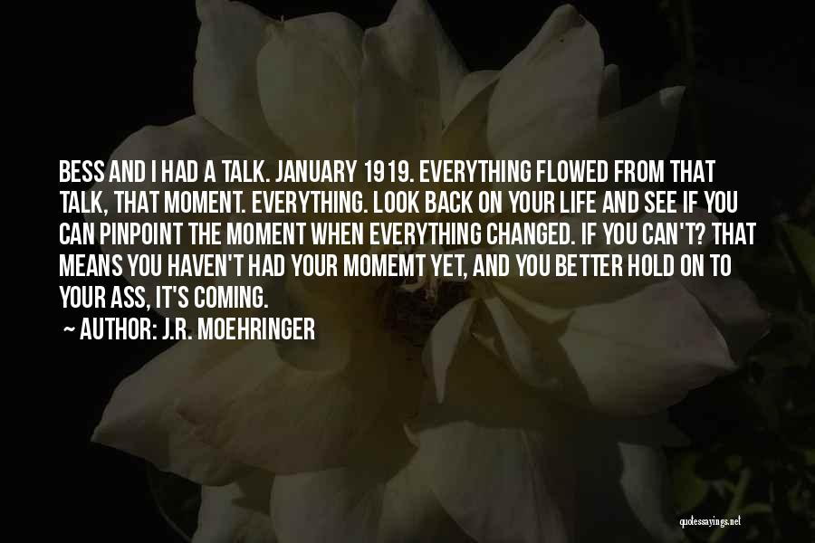 Can't Hold You Back Quotes By J.R. Moehringer