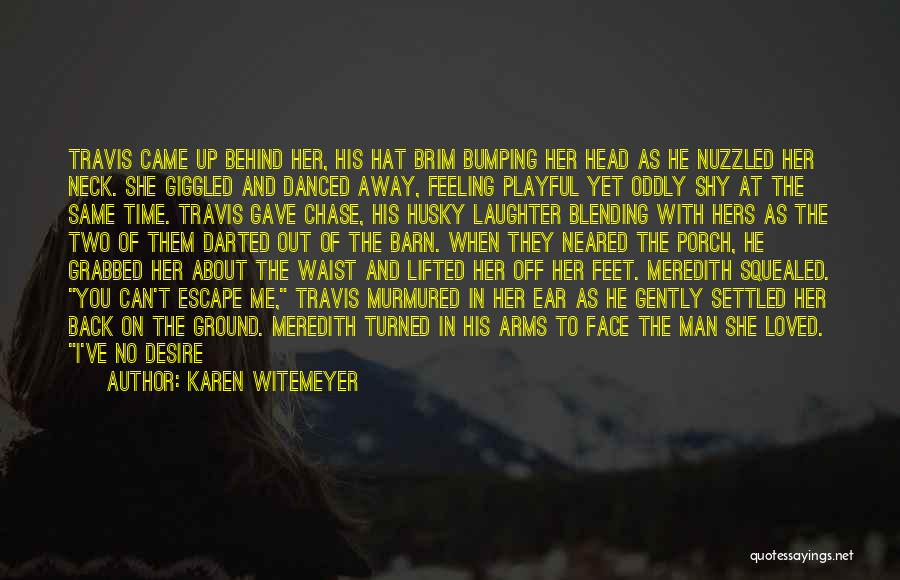 Can't Hold You Back Quotes By Karen Witemeyer