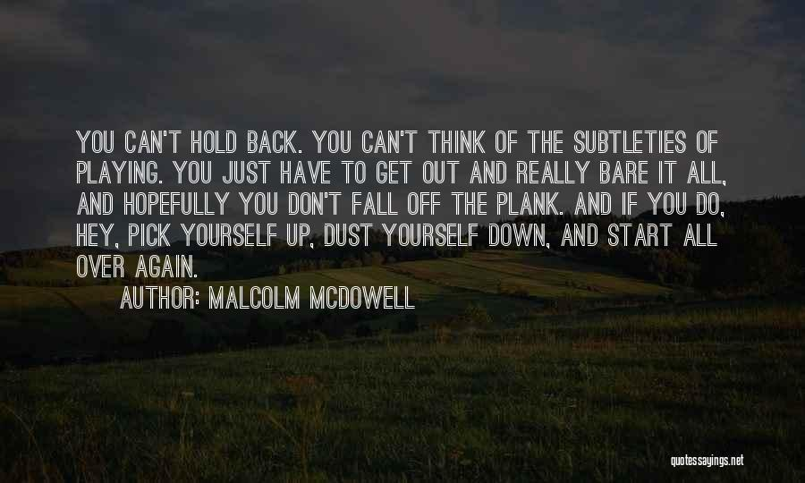 Can't Hold You Back Quotes By Malcolm McDowell