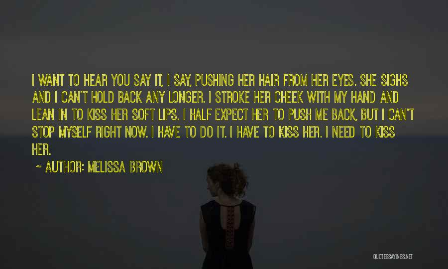 Can't Hold You Back Quotes By Melissa Brown