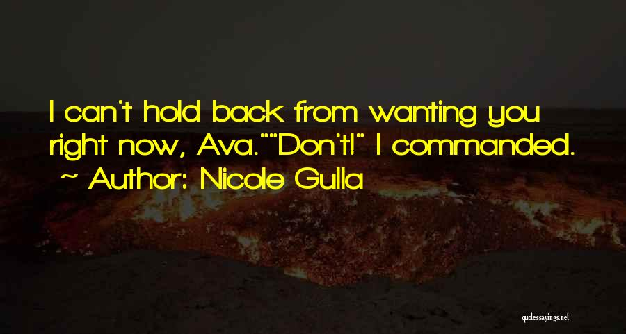 Can't Hold You Back Quotes By Nicole Gulla