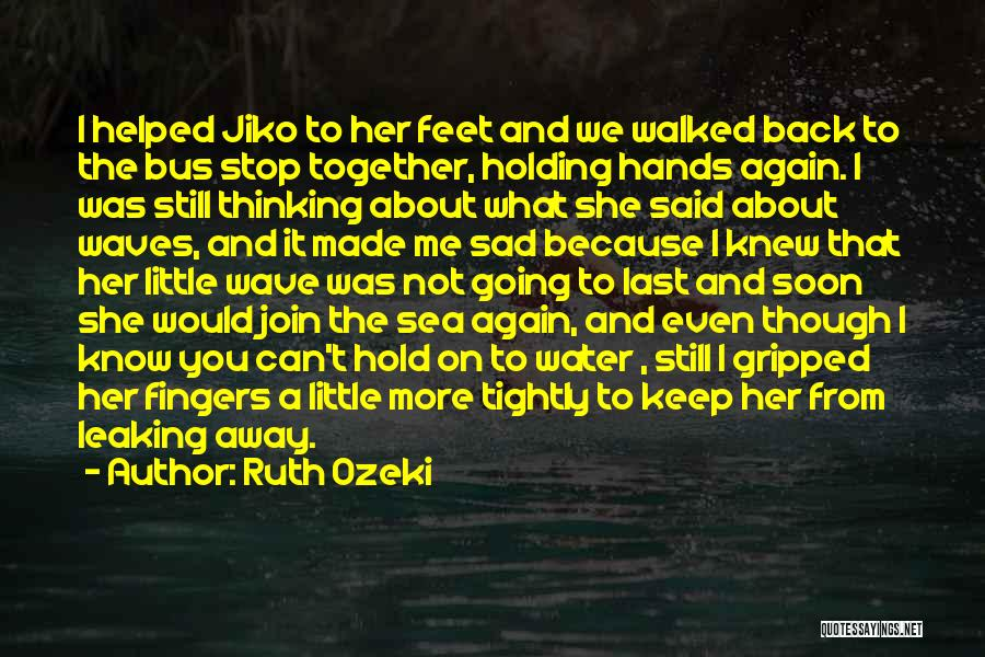 Can't Hold You Back Quotes By Ruth Ozeki