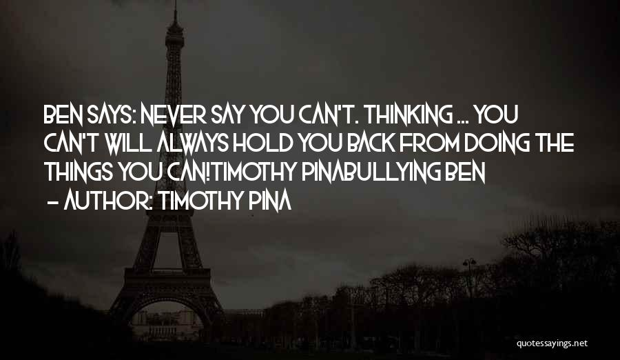 Can't Hold You Back Quotes By Timothy Pina
