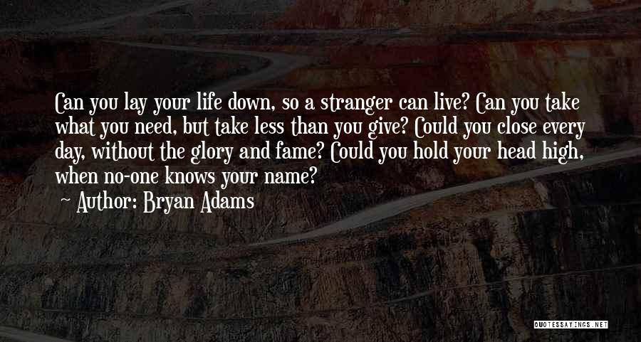 Can't Live A Day Without You Quotes By Bryan Adams