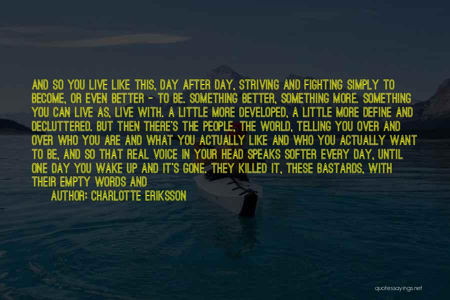 Can't Live A Day Without You Quotes By Charlotte Eriksson