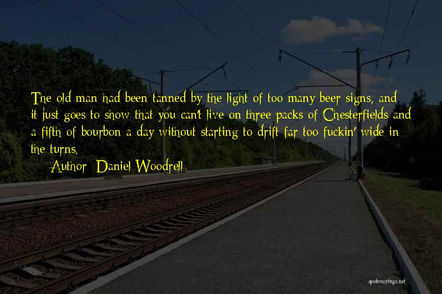 Can't Live A Day Without You Quotes By Daniel Woodrell