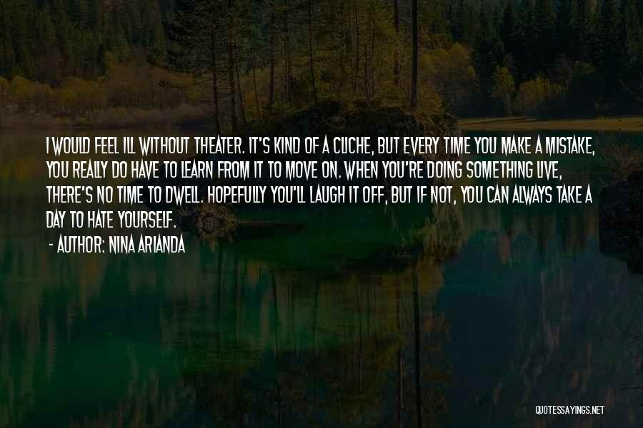 Can't Live A Day Without You Quotes By Nina Arianda