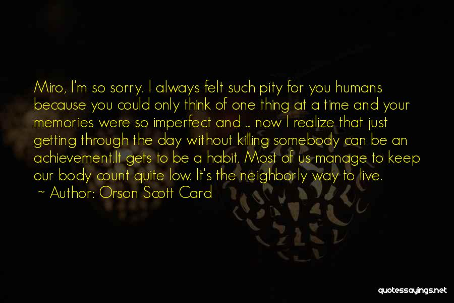 Can't Live A Day Without You Quotes By Orson Scott Card