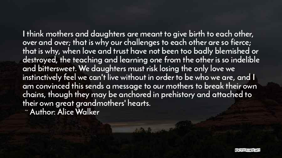 Can't Live Without Mother Quotes By Alice Walker