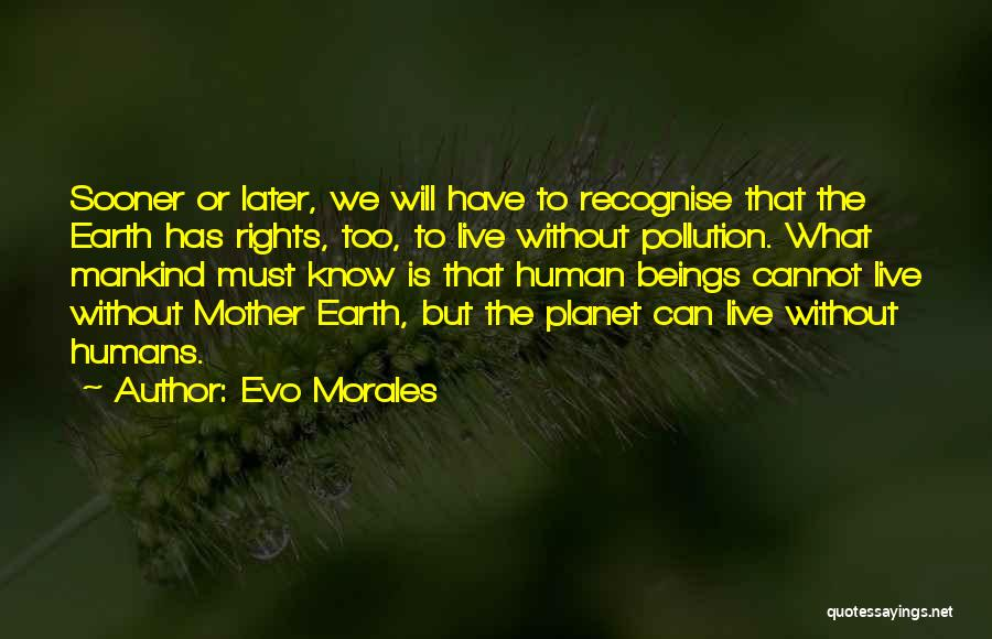 Can't Live Without Mother Quotes By Evo Morales