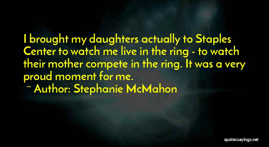 Can't Live Without Mother Quotes By Stephanie McMahon