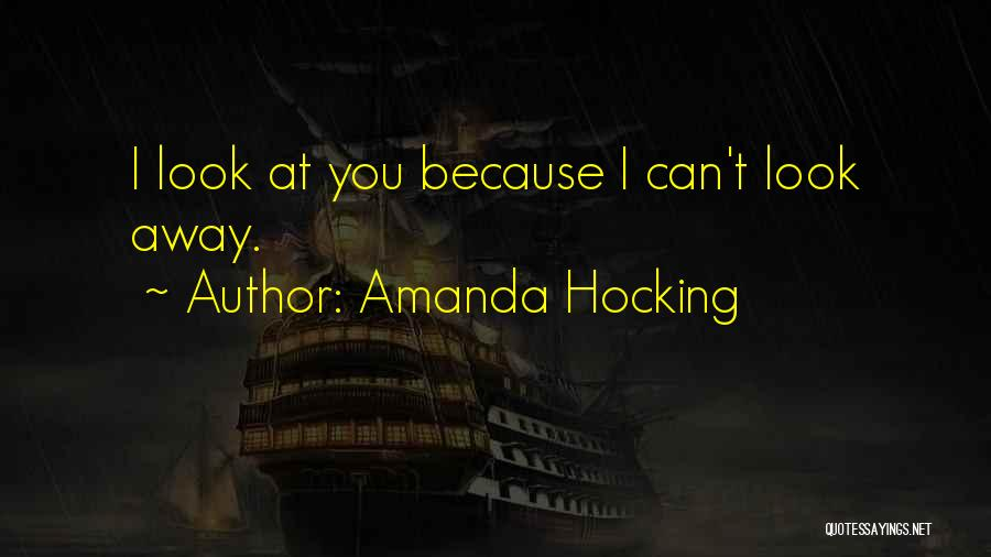 Can't Look Away Quotes By Amanda Hocking
