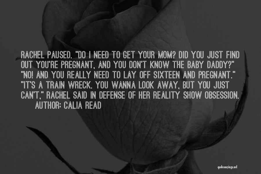 Can't Look Away Quotes By Calia Read