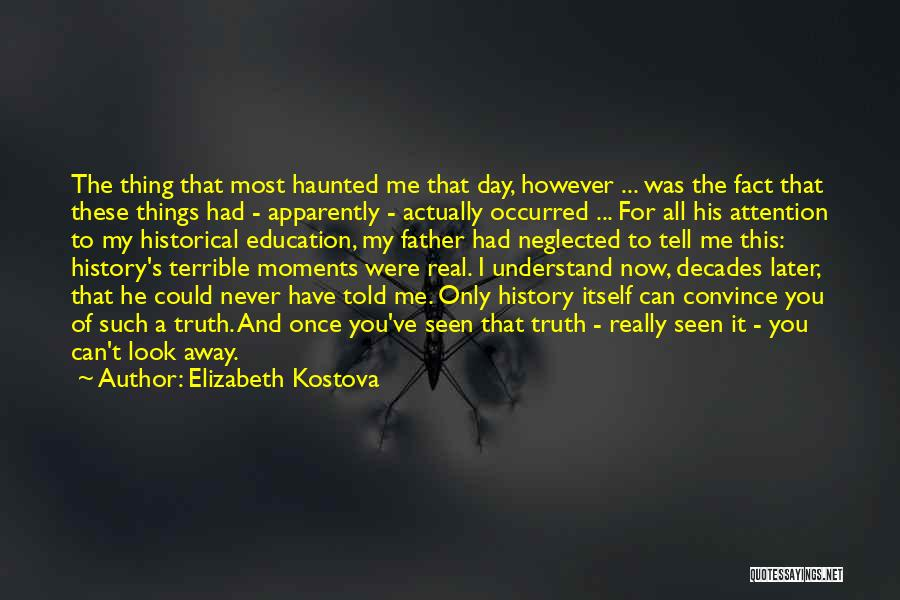 Can't Look Away Quotes By Elizabeth Kostova