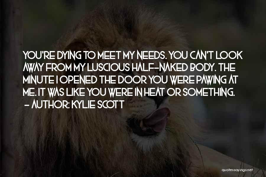 Can't Look Away Quotes By Kylie Scott