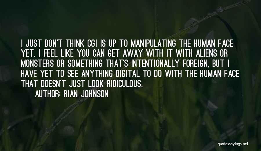 Can't Look Away Quotes By Rian Johnson