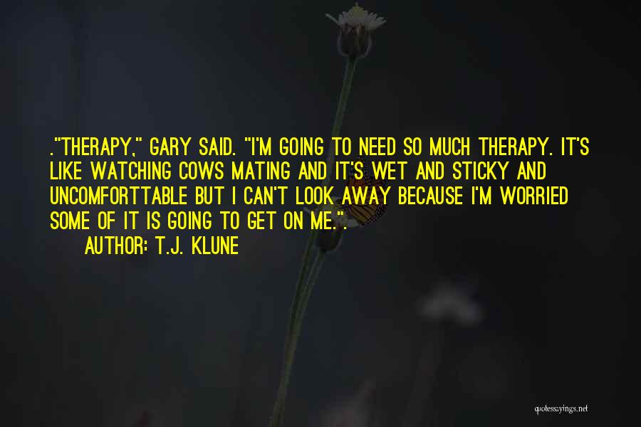 Can't Look Away Quotes By T.J. Klune