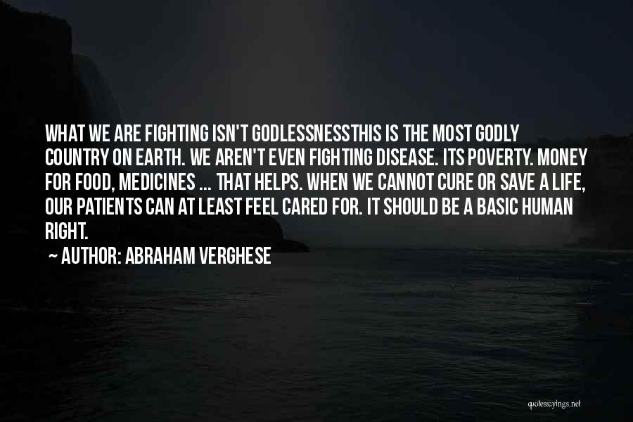 Can't Save Money Quotes By Abraham Verghese