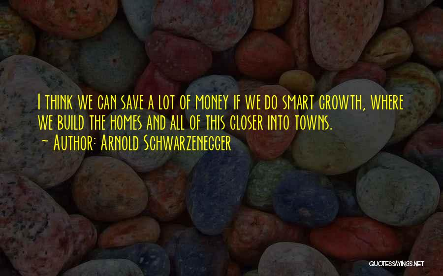 Can't Save Money Quotes By Arnold Schwarzenegger