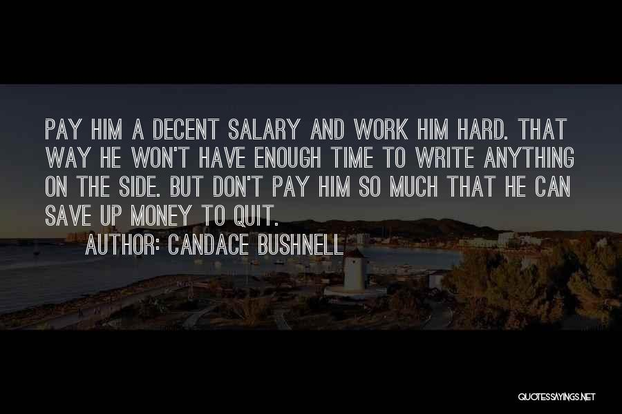Can't Save Money Quotes By Candace Bushnell
