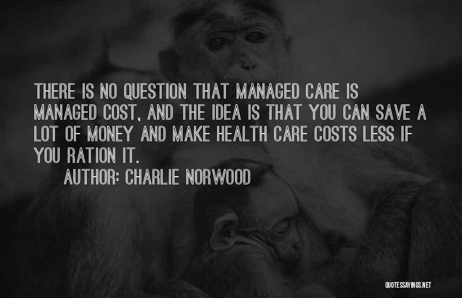 Can't Save Money Quotes By Charlie Norwood