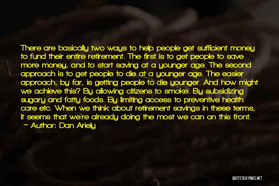 Can't Save Money Quotes By Dan Ariely